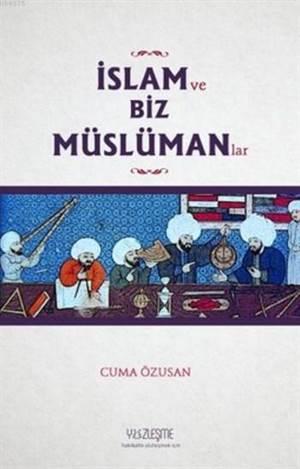 İslam Ve Biz Müslümanlar
