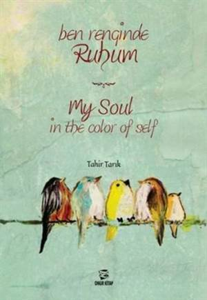 Ben Renginde Ruhum; My Soul İn The Color Of Self