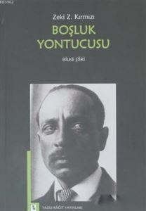 Boşluk Yontucusu; Rilke Şiiri