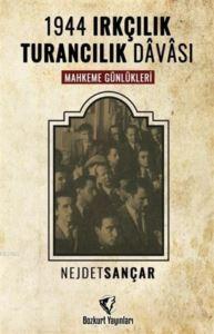 1944 Irkçılık Turancılık Davası; Mahkeme Günlükleri