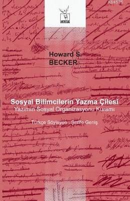 Sosyal Bilimcilerin Yazma Çilesi; Yazımın Sosyal Organizasyonu Kuramı