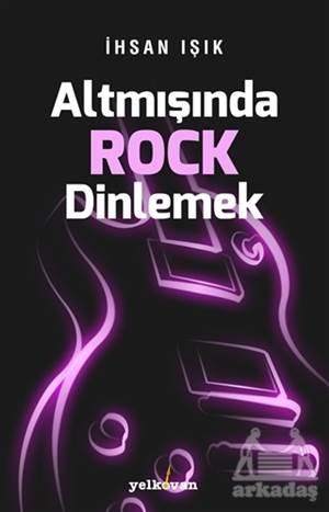 Altmışında Rock Dinlemek