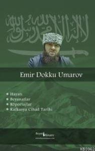 Emir Dokku Umarov - Kafkasta Cihad Tarihi; Hayatı, Beyanatlar, Röportajlar