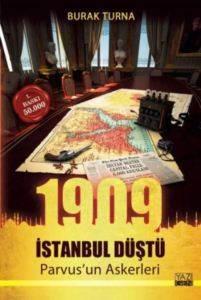 1909 İstanbul Düştü Parvusun Askerleri