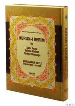 Kur'an-I Kerim Ve Satır Arası Kelime Kelime Türkçe Okunuşu (Kod:H-14, Hafız Boy); Bilgisayar Hatlı - Transkriptli - Tecvidli