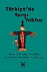 Türkiyede Yargı Yoktur