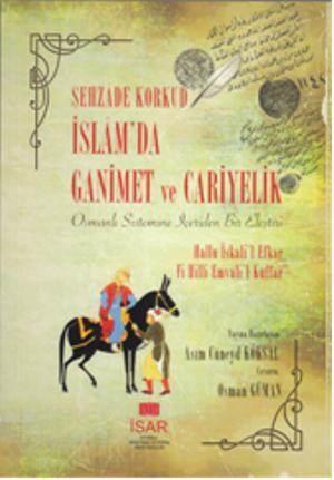 İslamda Ganimet Ve Cariyelik; Osmanlı Sistemine İçeriden Bir Eleştiri