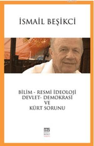 Bilim-Resmi İdeoloji Devlet-Demokrasi Ve Kürt Sorunu