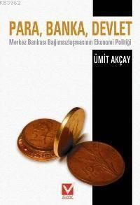 Para, Banka, Devlet; Merkez Bankası Bağımsızlaşmasının Ekonomi Politiği
