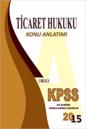 KPSS Ticaret Hukuku Konu Anlatımı; Codex Konu Anlatımlı Hukuk Serisi (ID-Set)