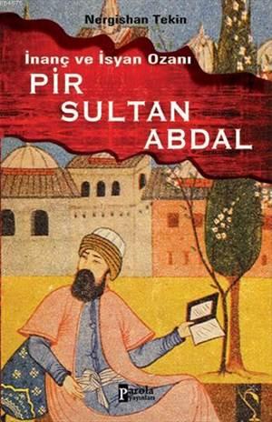 İnanç Ve İsyan Ozanı Pir Sultan Abdal