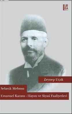 Selanik Mebusu Emanuel Karasu; Hayatı ve Siyasi Faaliyetleri