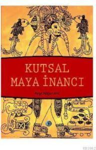 Kutsal Maya İnancı ...