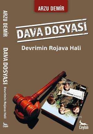 Dava Dosyası: Devrimin Rojava Hali