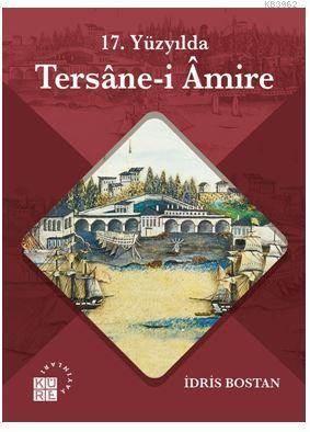 17. Yüzyılda Tersane-İ Amire