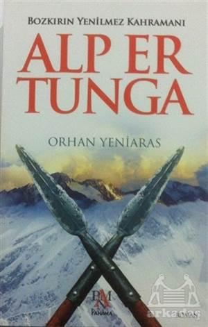 Alp Er Tunga - Bozkırın Yenilmez Kahramanı