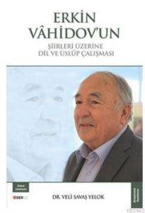 Erkin Vahidov'un Şiirleri Üzerine Dil Ve Üslup Çalişmasi