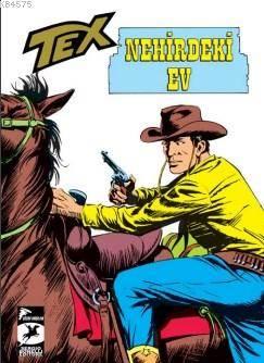 Tex Klasik Seri 21; Nehirdeki Ev