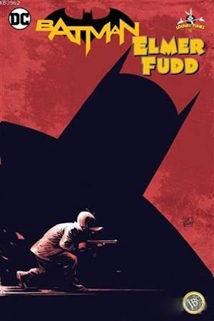 Batman : Elmer Fudd; Mini Poster Hediyeli