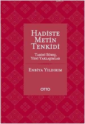 Hadiste Metin Tenkidi (Ciltli); Tarihi Süreç, Yeni Yaklaşımlar