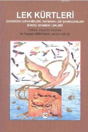 Lek Kürtleri; Çukurova Lekvanikleri, Haymana Lek Şahbazanları, Bingöl Bermeki Lekleri - Tarihsel, Sosyal Bir İncel