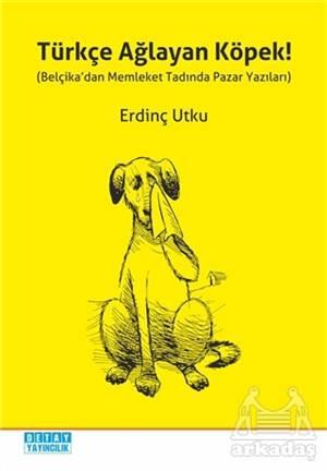 Türkçe Ağlayan Köpek!