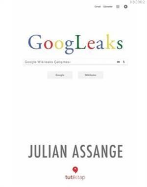Googleaks; Google Wikileaks Çatışması