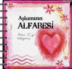 Aşkımızın Alfabesi; A'dan Z'ye Hikayemiz