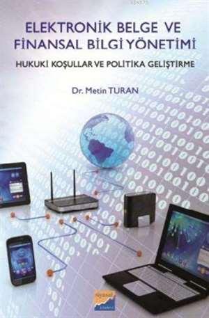 Elektronik Belge Ve Finansal Bilgi Yönetimi; Hukuki Koşullar Ve Politika Geliştirme