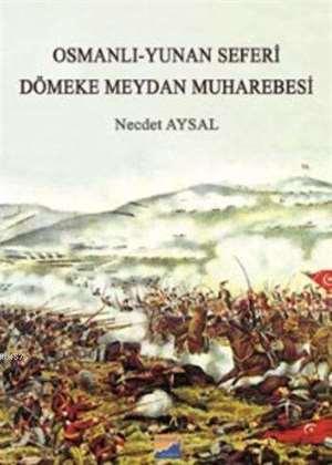 Osmanlı Yunan Seferi  Dömeke Meydan Muharebesi