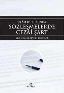 İslam Hukukunda Sözleşmelerde Cezai Şart