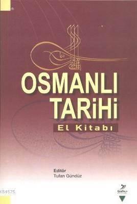 Osmanlı Tarihi; El Kitabı