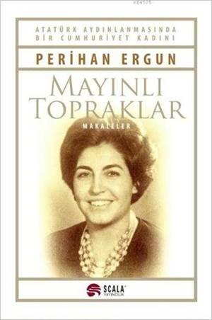Mayınlı Topraklar - Makaleler; Atatürk Aydınlanmasında Bir Cumhuriyet Kadını