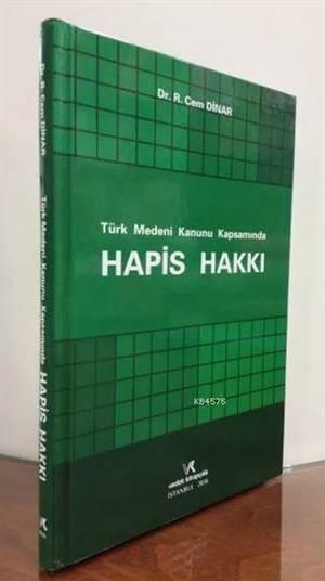 Türk Medeni Kanunu Kapsamında HAPİS HAKKI
