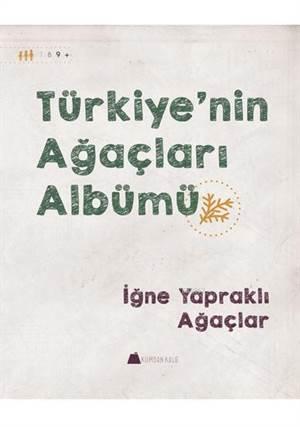 Türkiye'nin Ağaçları Albümü; İğne Yapraklı Ağaçlar