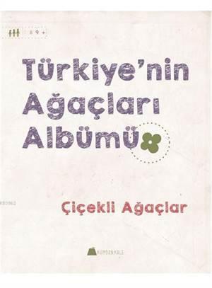 Türkiye'nin Ağaçları Albümü; Çiçekli Ağaçlar