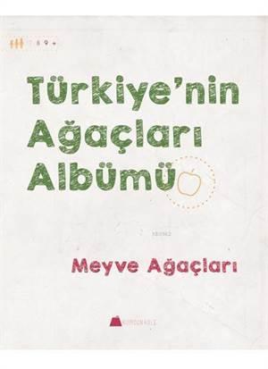 Türkiye'nin Ağaçları Albümü; Meyve Ağaçları