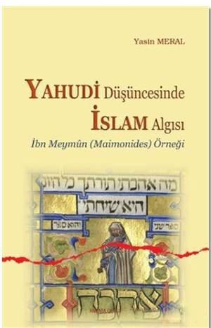 Yahudi Düşüncesinde İslam Algısı; İbn Meymun Örneği