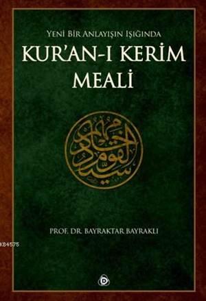 Yeni Bir Anlayışın Işığında Kur'an-I Kerim Meali