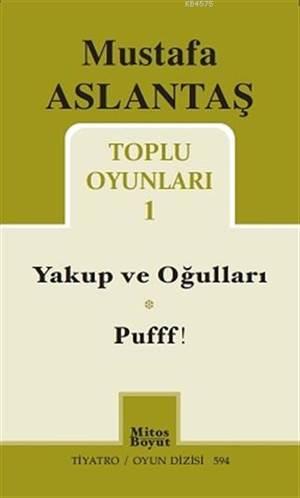 Mustafa Aslantaş Toplu Oyunları - 1; Yakup Ve Oğulları - Pufff!
