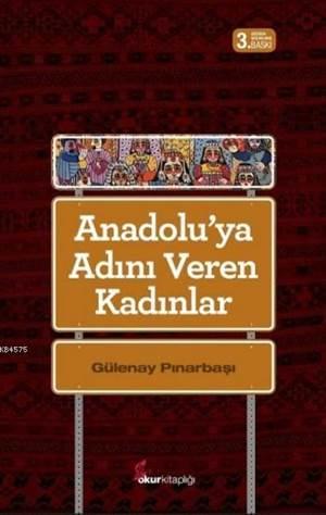 Anadoluya Adını Veren Kadınlar