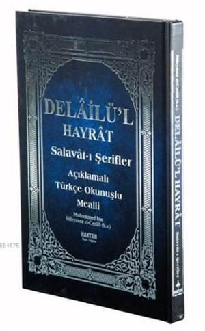 Delailü'l Hayrat - Salavat-I Şerifler (Kod:H-26, Orta Boy); Açıklamalı, Arapça Metin Ve Satır Arası Kelime Türkçe Okunuşlu, Türkçe Mealli