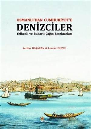 Osmanlı'dan Cumhuriyet'e Denizciler