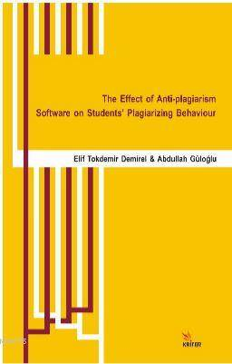The Effect Of Anti-Plagiarism Software On Students' Plagiarizing Behaviour