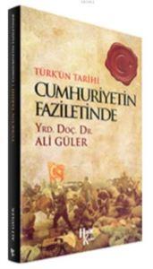 Cumhuriyetin Faziletinde; Türk'ün Tarihi
