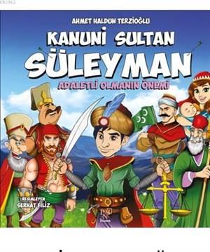 Kanuni Sultan Süleyman; Adaletli Olmanın Önemi