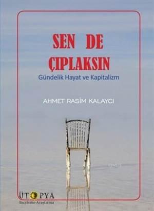 Sen De Çıplaksın; Gündelik Hayat Ve Kapitalizm