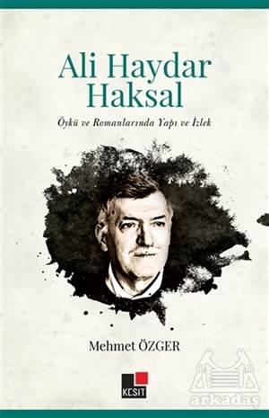 Ali Haydar Haksakal - Öykü Ve Romanlarında Yapı Ve İzlek