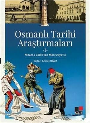 Osmanlı Tarihi Araştırmaları 1; Nizam-I Cedit'ten Meşrutiyet'e