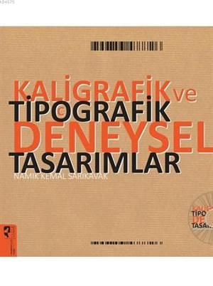 Kaligrafik ve Tipografik Deneysel Tasarımlar.